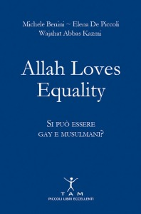 Allah loves equality. Si può essere gay e musulmani