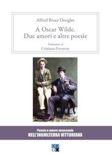 A Oscar Wilde. «Due amori» e altre poesie.