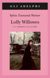 Lolly Willowes o l'amoroso cacciatore Sylvia Townsend Warner