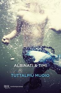 Tuttalpiù muoio Edoardo Albinati Filippo Timi