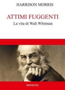 Attimi fuggenti. La vita di Walt Whitman
