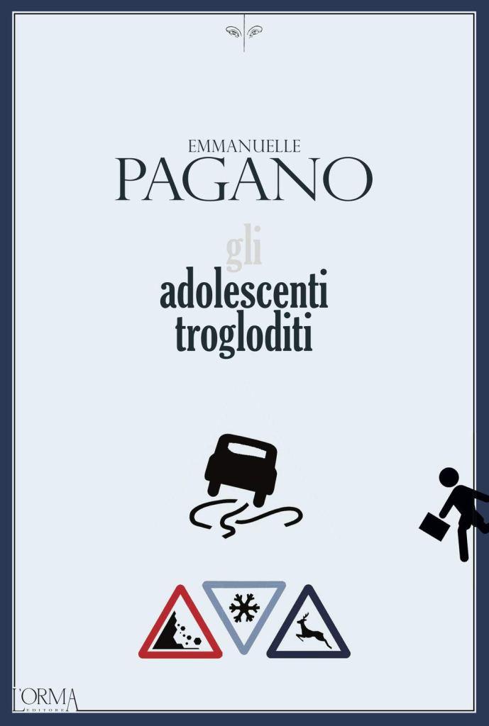 """""""Gli adolescenti trogloditi"""" di Emmanuelle Pagano"""