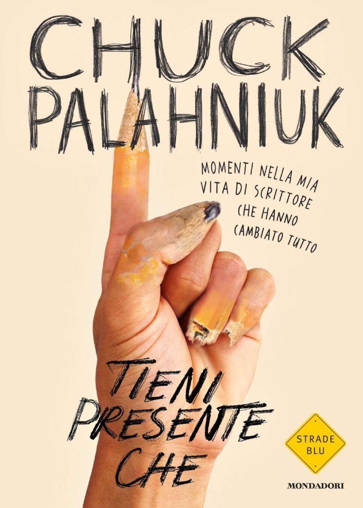 """""""Tieni presente che"""" di Chuck Palahniuk"""