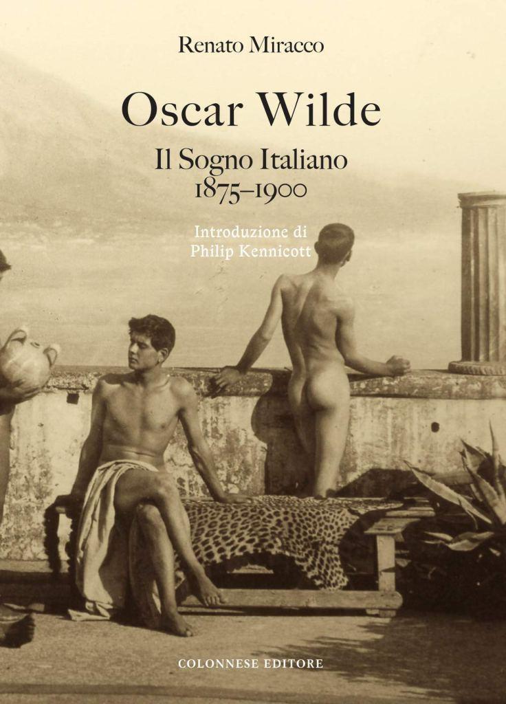 Oscar Wilde. Il sogno italiano (1875-1900)