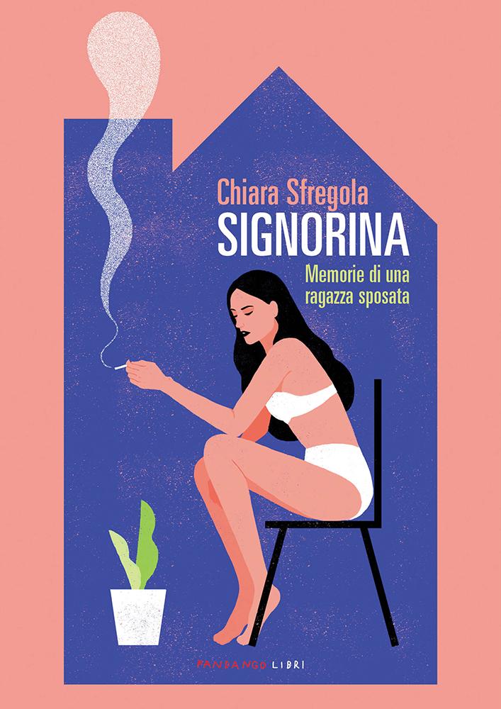 """""""Signorina. Memorie di una ragazza sposata"""" di Chiara Sfregola"""