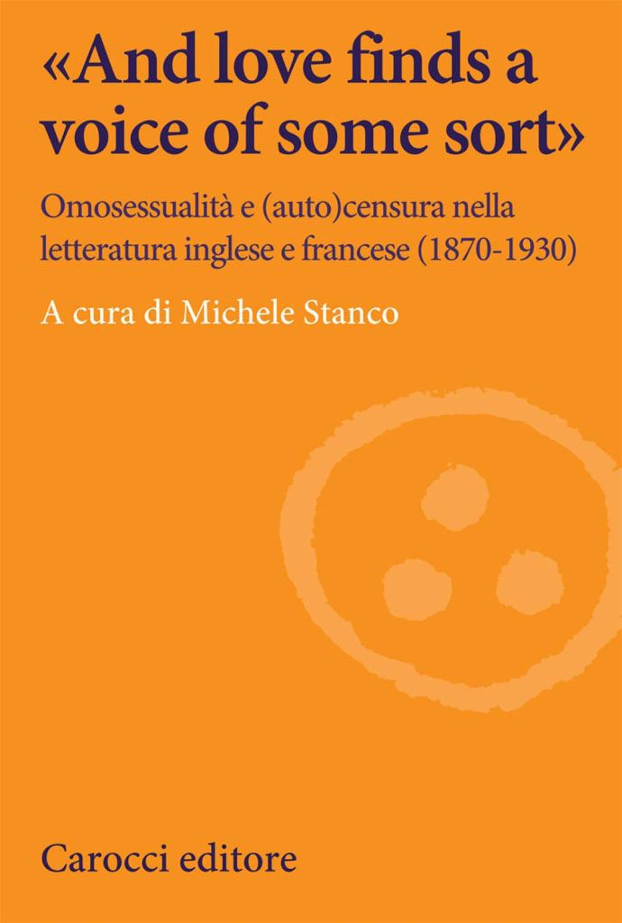 «And love finds a voice of some sort». Omosessualità e (auto)censura nella letteratura inglese e francese