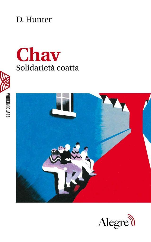 """""""Chav. Solidarietà coatta"""" di D. Hunter"""