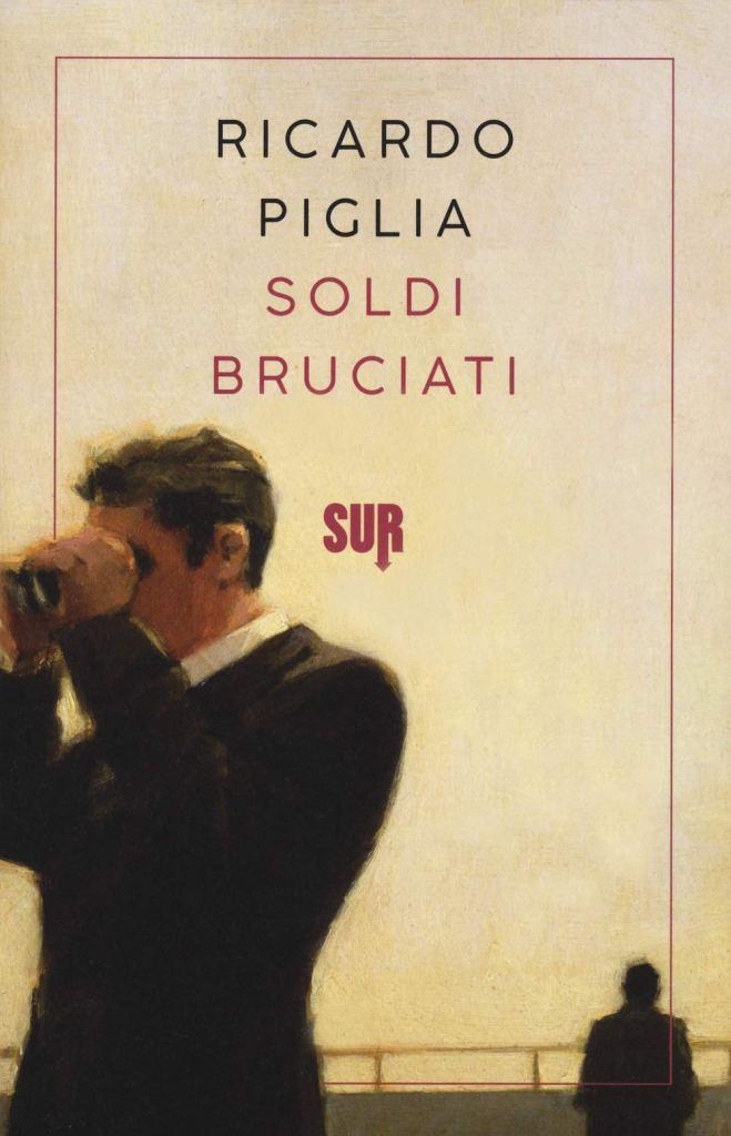 Soldi bruciati  Ricardo Piglia