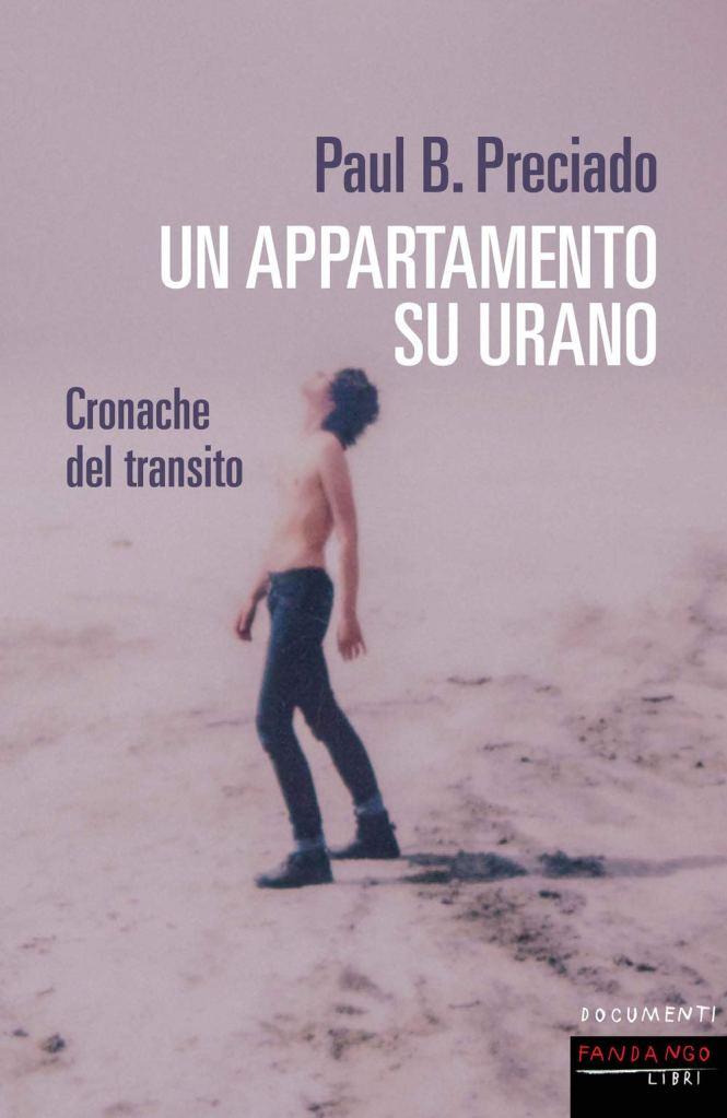 Un appartamento su Urano. Cronache del transito Paul B. Preciado