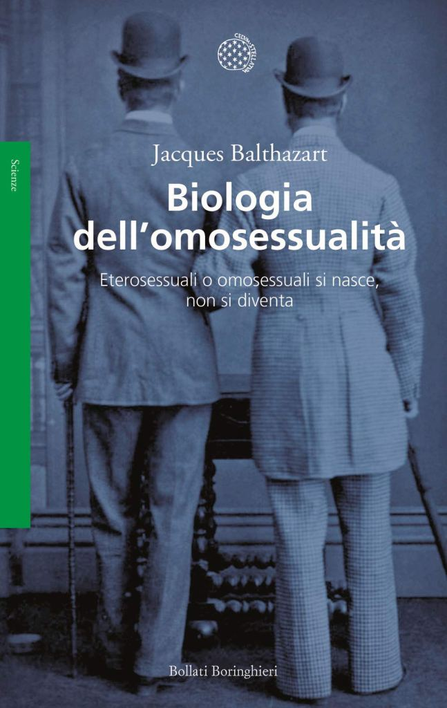 Biologia dell'omosessualità. Eterosessuali o omosessuali si nasce, non si diventa  Jacques Balthazart