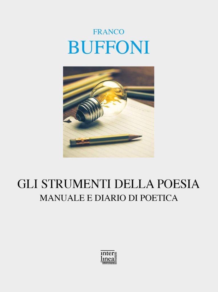 Gli strumenti della poesia. Manuale e diario di poetica  Franco Buffoni