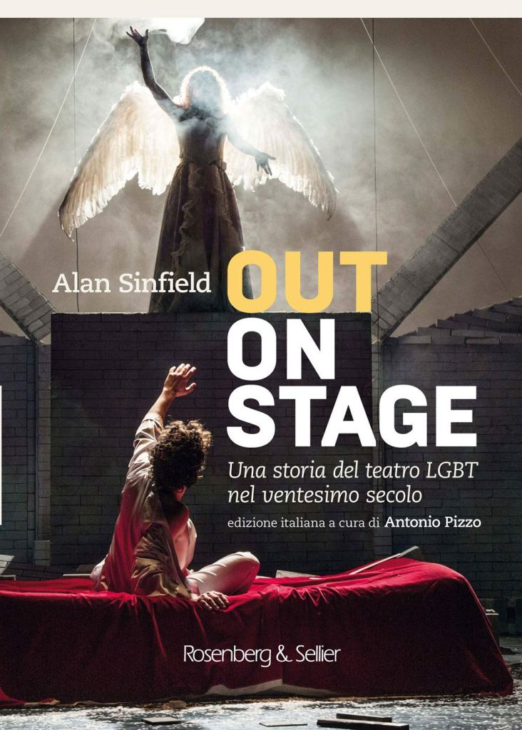Out on stage. Una storia del teatro LGBT nel ventesimo secolo  Alan Sinfield