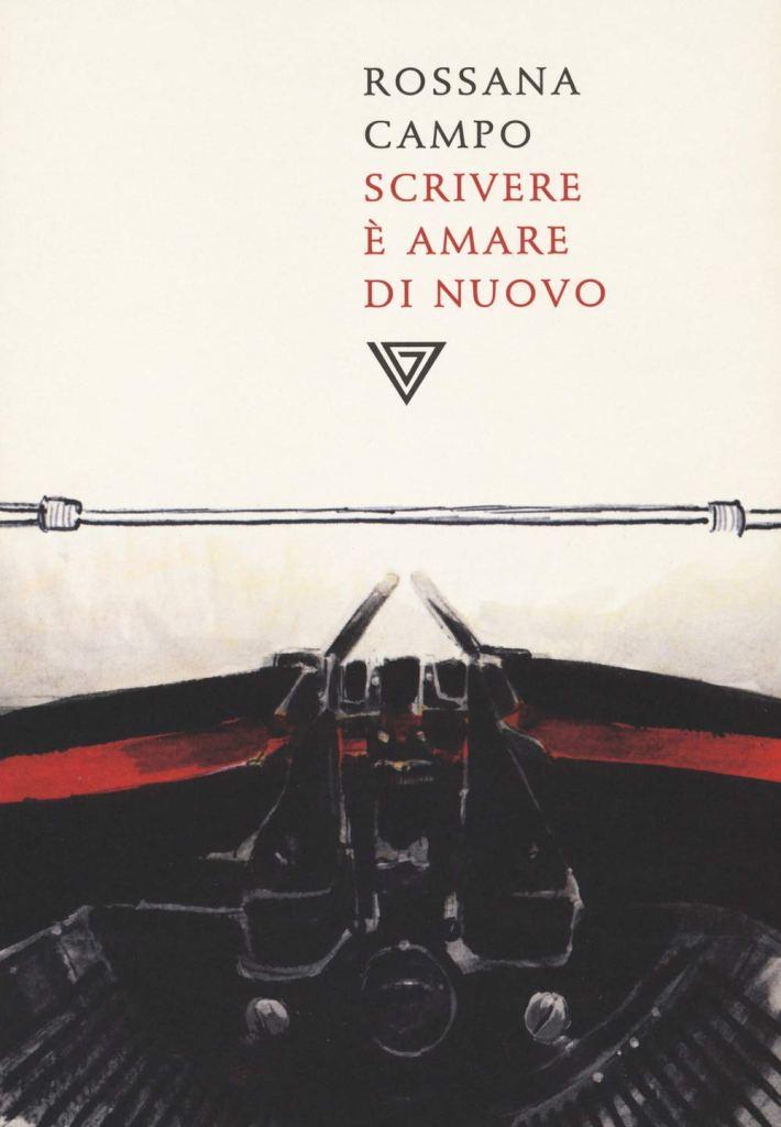Scrivere è amare di nuovo  Rossana Campo
