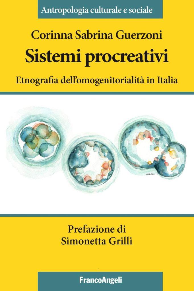 Sistemi procreativi. Etnografia dell'omogenitorialità in Italia  Corinna Sabrina Guerzoni