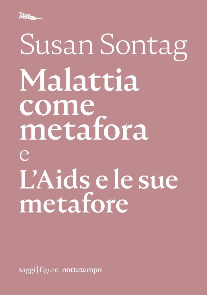 Malattia come metafora e L'AIDS e le sue metafore  Susan Sontag
