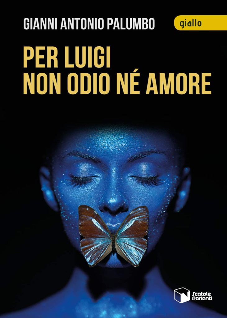Per Luigi non odio né amore  Gianni Antonio Palumbo