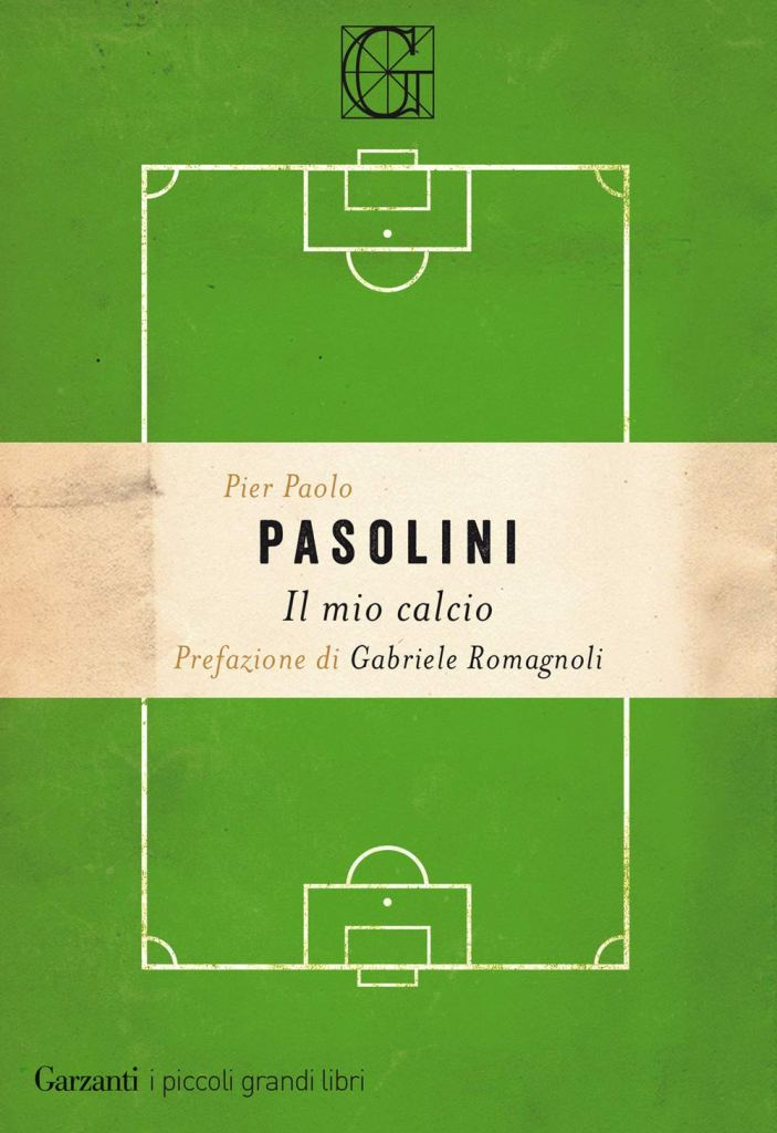 Il mio calcio  Pier Paolo Pasolini