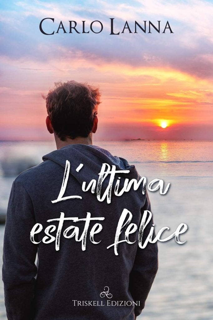 L'ultima estate felice  Carlo Lanna