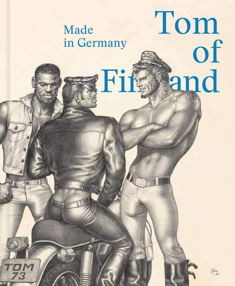 Tom of Finland. Made in Germany. Ediz. inglese e tedesca