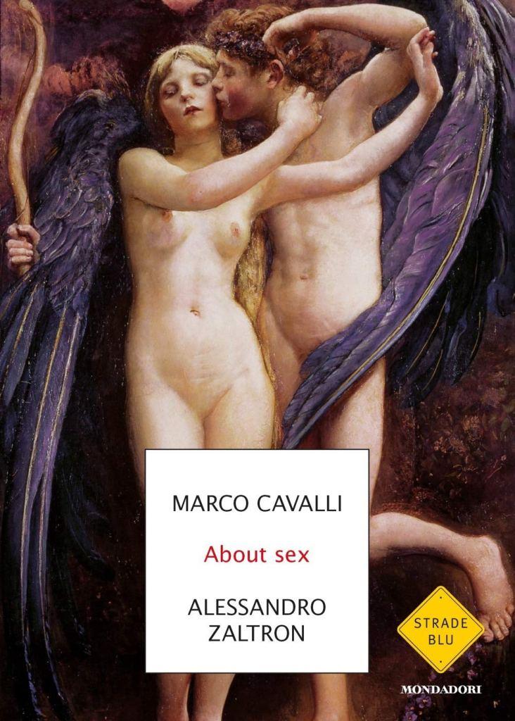 About sex. Una parola sfuggita dal sesso Marco Cavalli, Alessandro Zaltron