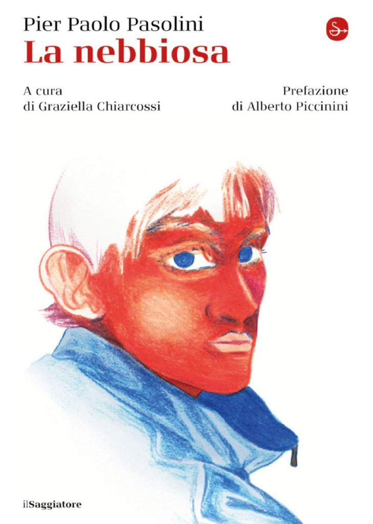 La nebbiosa  Pier Paolo Pasolini