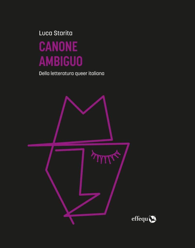 Canone ambiguo. Della letteratura queer italiana  Luca Starita