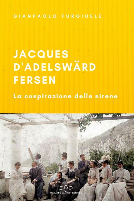 Jacques d'Adelswärd-Fersen. La cospirazione delle sirene  Gianpaolo Furgiuele