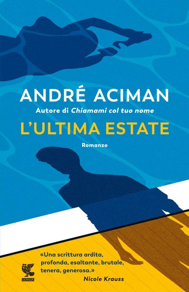 L'ultima estate André Aciman