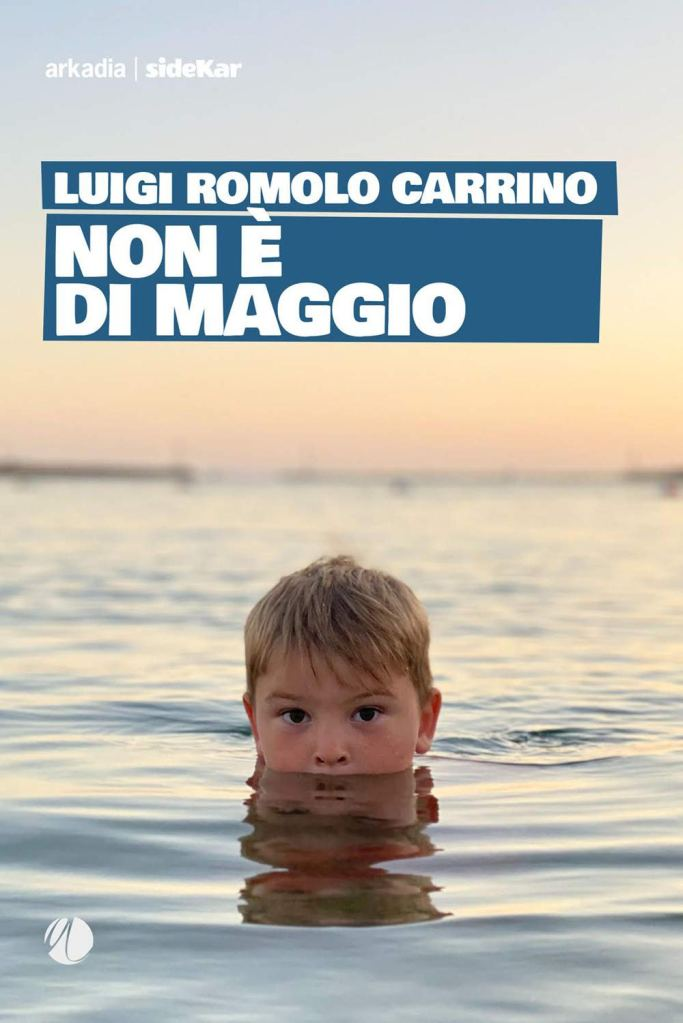 Non è di maggio  Luigi Romolo Carrino