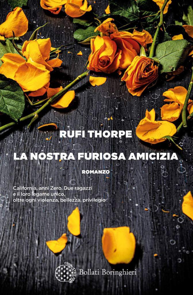 La nostra furiosa amicizia  Rufi Thorpe