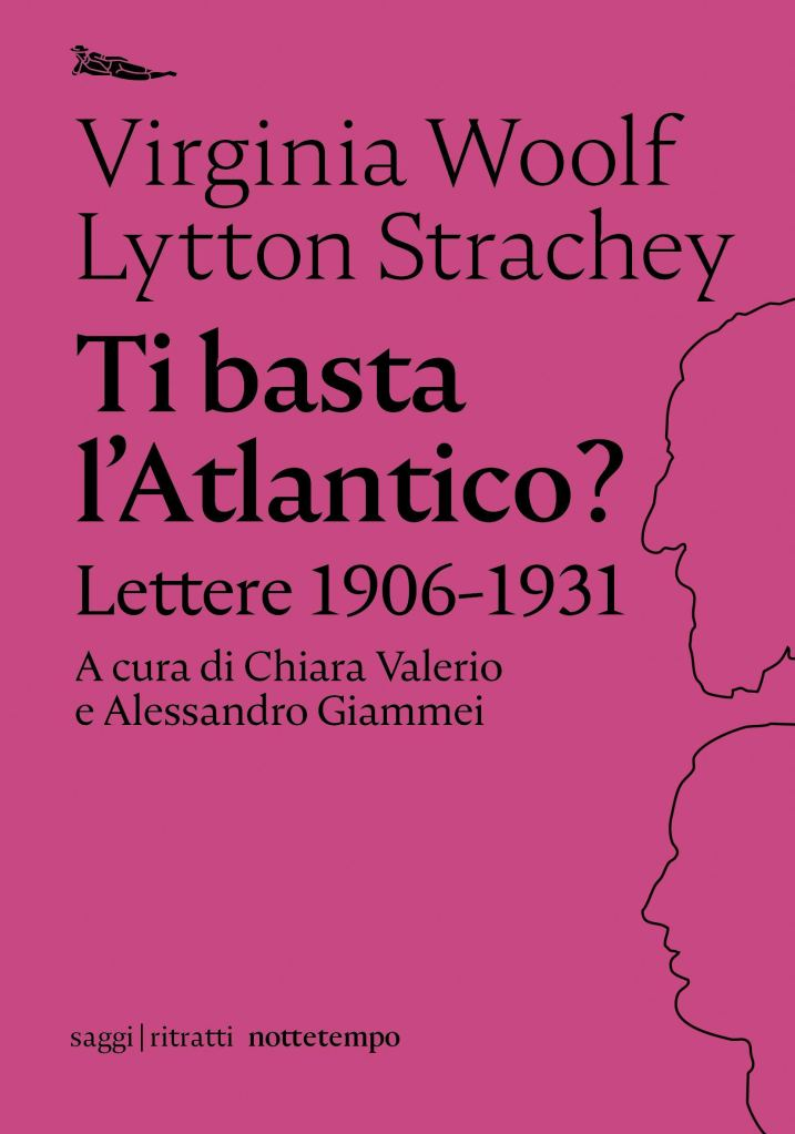Ti basta l'Atlantico? Lettere 1906-1931  Virginia Woolf, Lytton Strachey