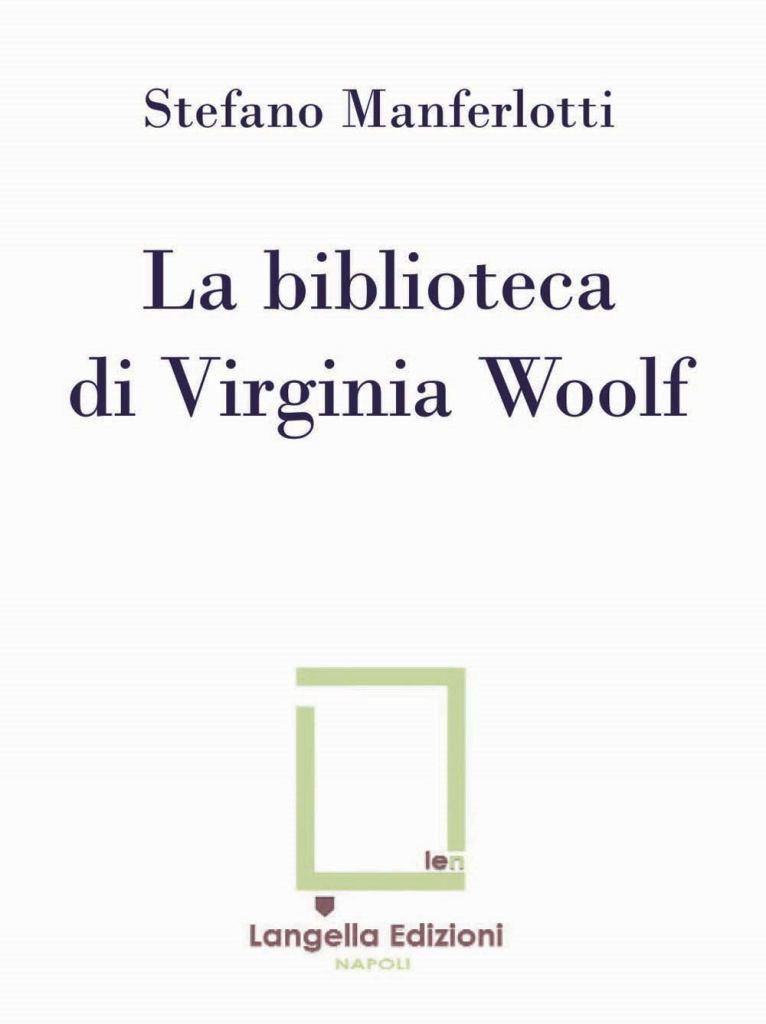La biblioteca di Virginia Woolf  Stefano Manferlotti