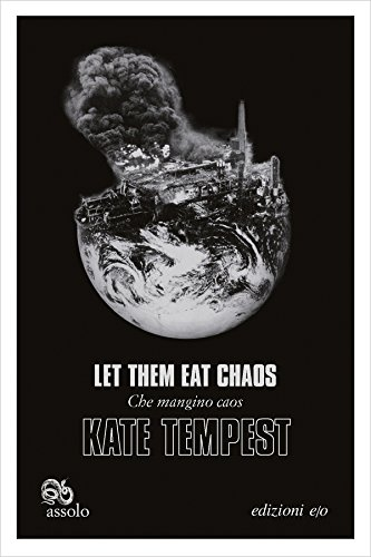 Let them eat chaos-Che mangino caos. Testo inglese a fronte. Ediz. bilingue  Kate Tempest
