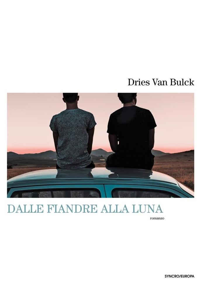 Dalle Fiandre alla luna  Dries Van Bulck