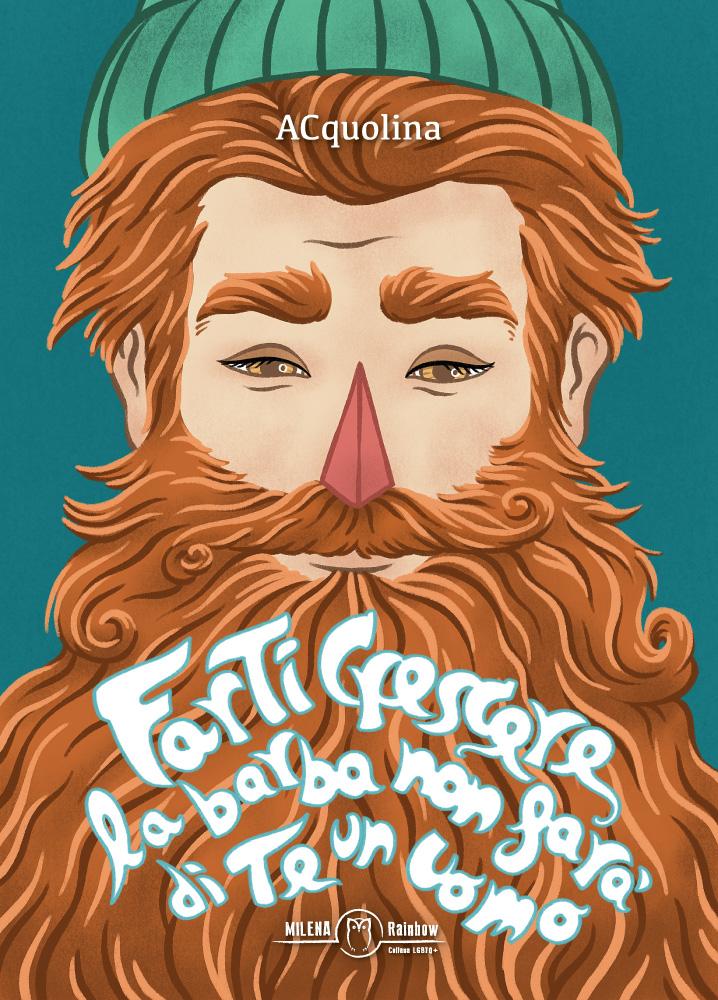 Farti crescere la barba non farà di te un uomo Alessandro Coppola alias ACquolina