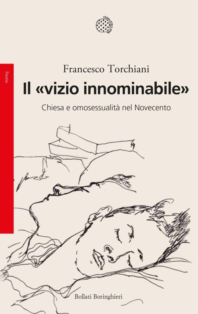 Il «vizio innominabile». Chiesa e omosessualità nel Novecento  Francesco Torchiani