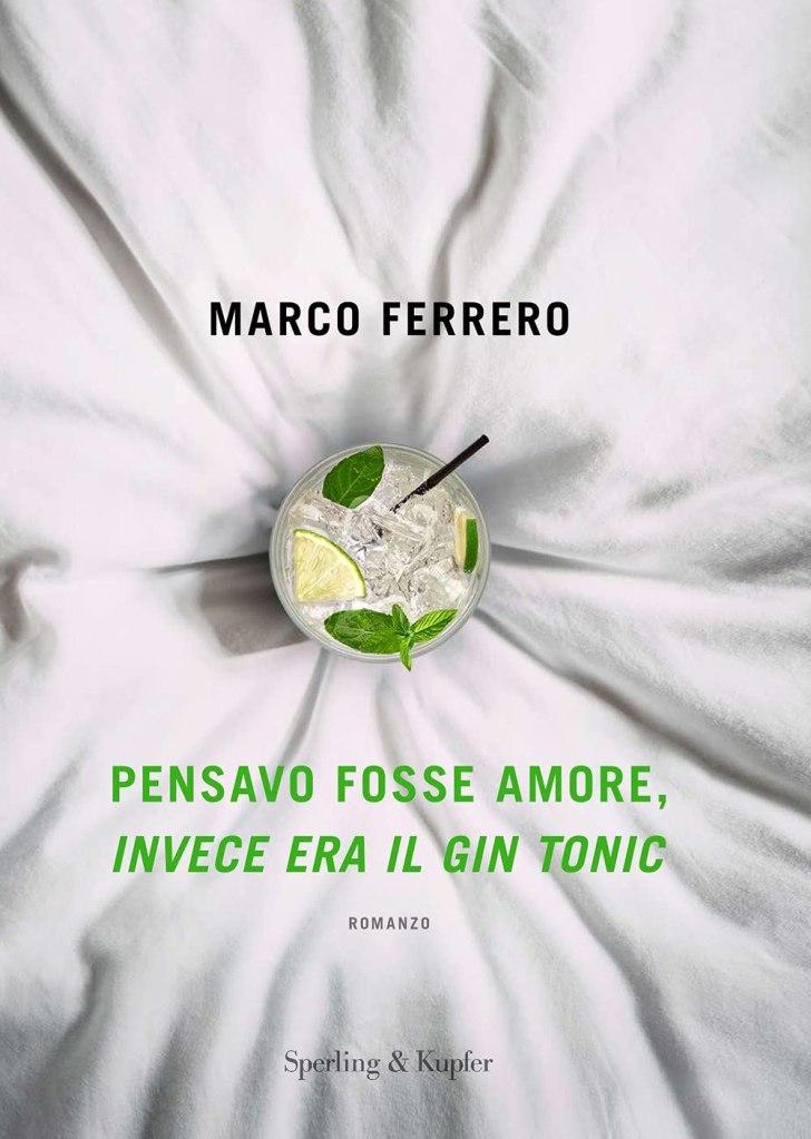 Pensavo fosse amore, invece era il gin tonic Marco Ferrero