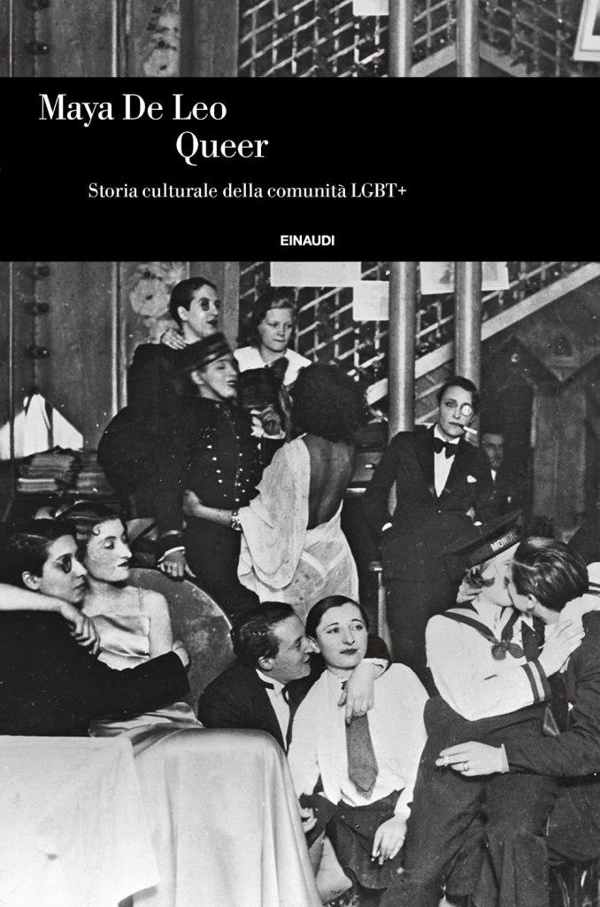Queer. Storia culturale della comunità LGBT+ Maya De Leo