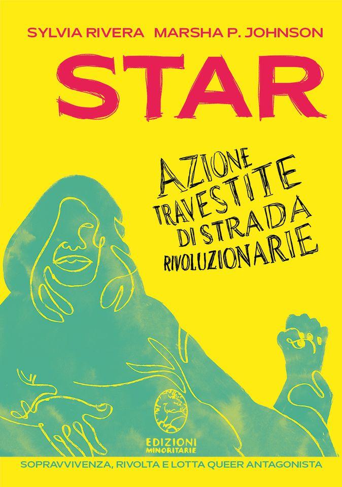 Sylvia Rivera e Marsha P. Johnson - S.T.A.R. (Azione Travestite di Strada Rivoluzionarie)