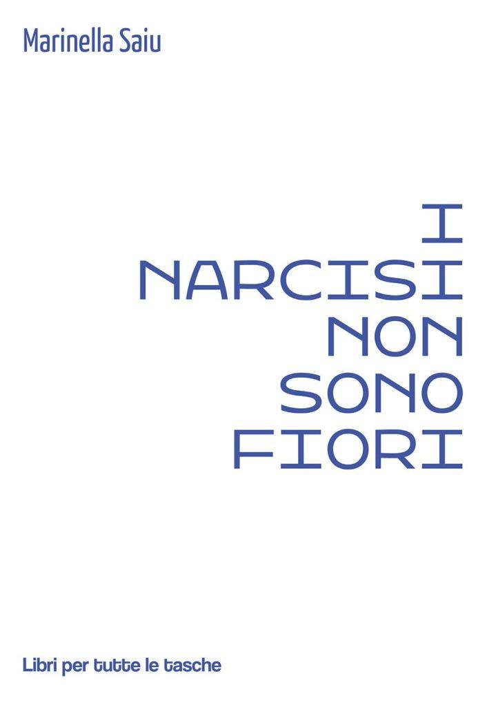 I narcisi non sono fiori  Marinella Saiu