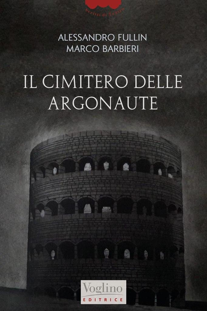 Il cimitero delle Argonaute  Alessandro Fullin, Marco Barbieri