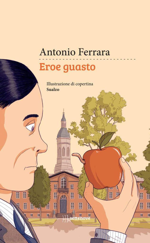 Eroe guasto  Antonio Ferrara