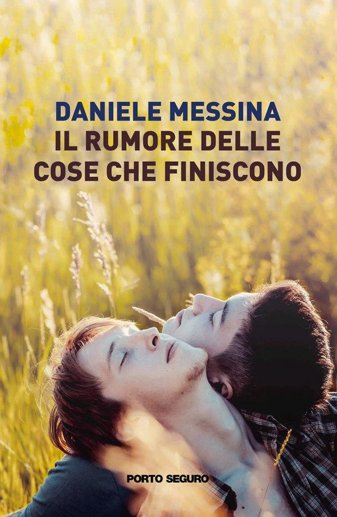 Il rumore delle cose che finiscono  Daniele Messina