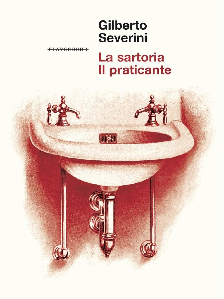 La sartoria-Il praticante  Gilberto Severini