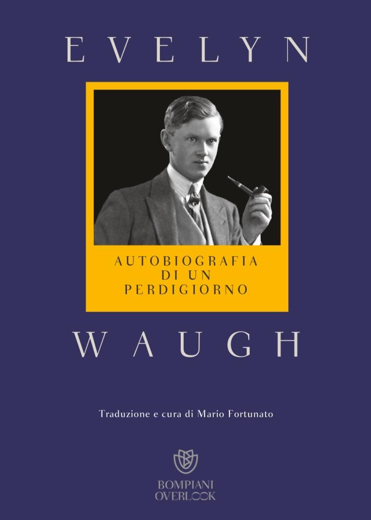 Autobiografia di un perdigiorno Evelyn Waugh