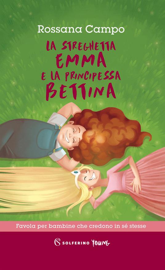 La streghetta Emma e la principessa Bettina di Rossana Campo