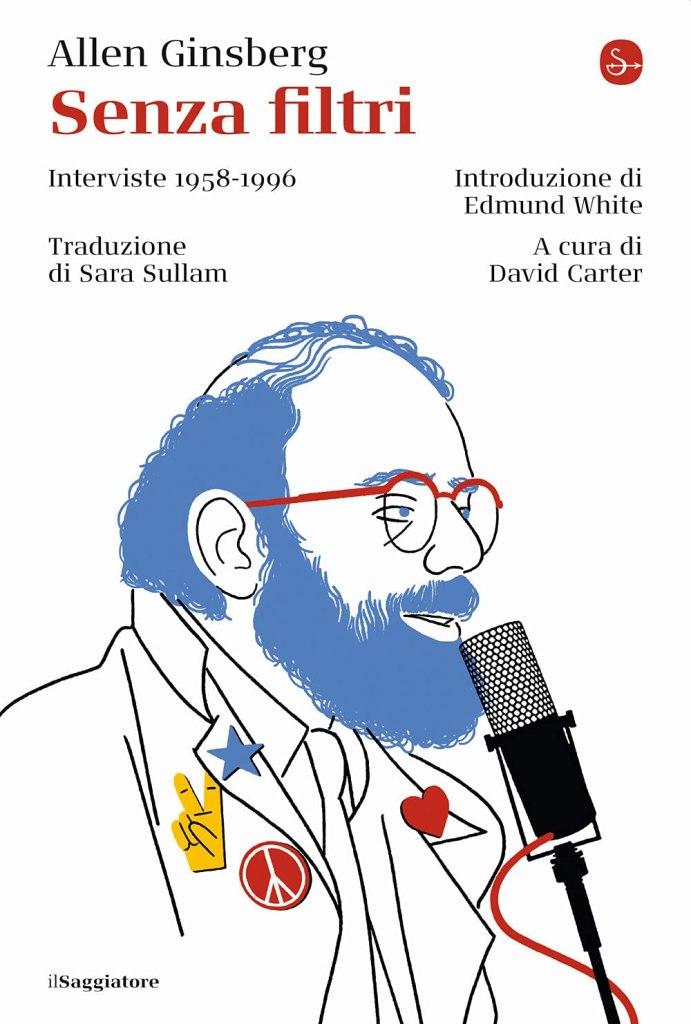 Senza filtri. Interviste 1958-1996 Allen Ginsberg