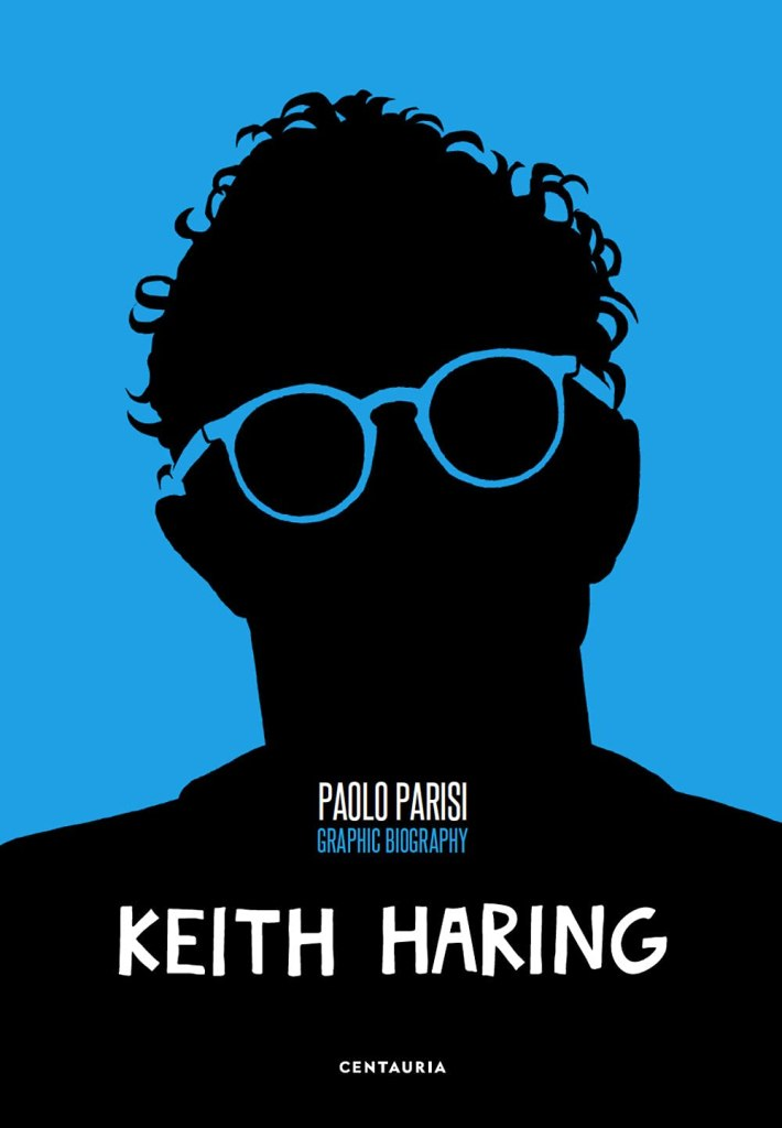 Keith Haring. Graphic biography Paolo Parisi