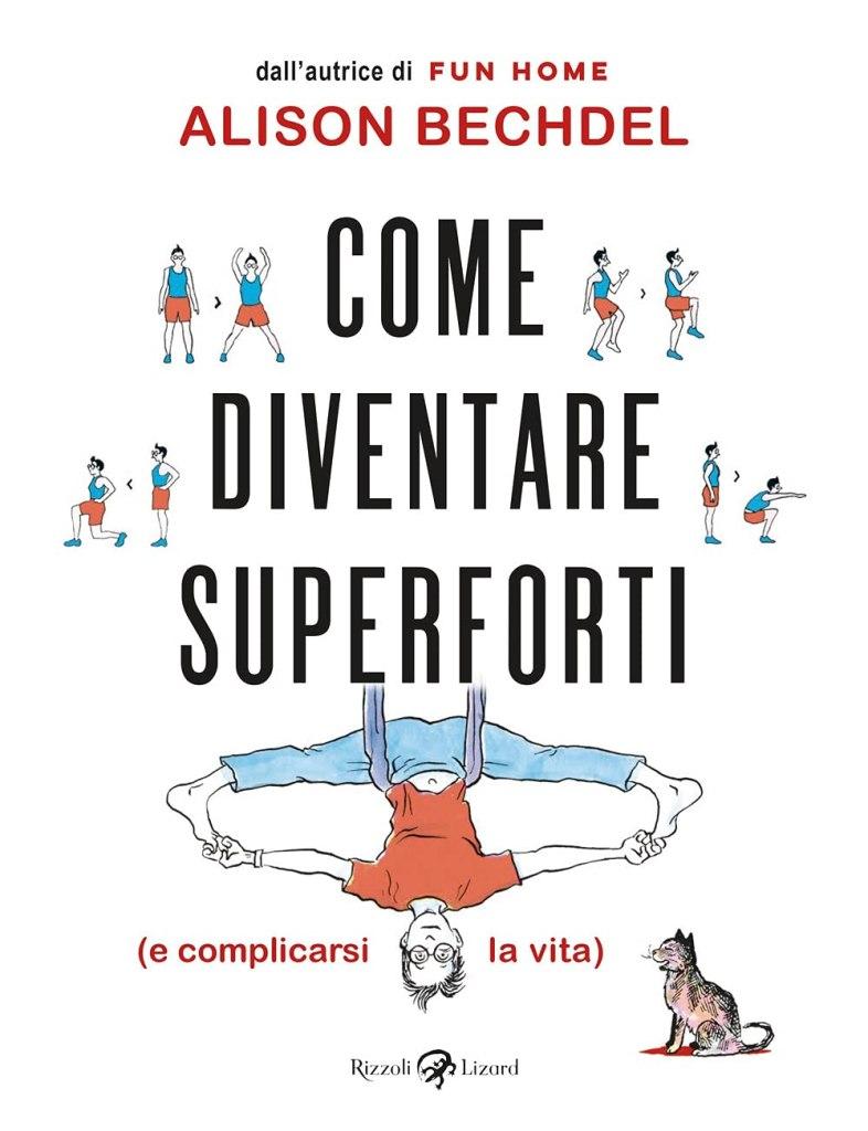 Come diventare superforti (e complicarsi la vita) di Alison Bechdel