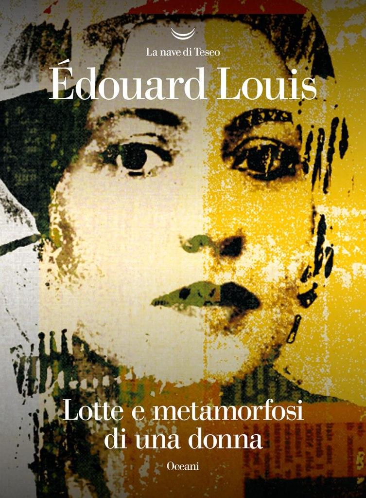 Lotte e metamorfosi di una donna Édouard Louis